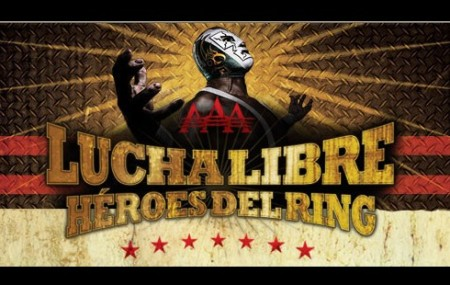 """Lucha Libre AAA: Héroes del Ring, """"It's not Wrestling, It's Lucha Libre"""""""