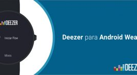 Deezer ya es compatible con Android Wear