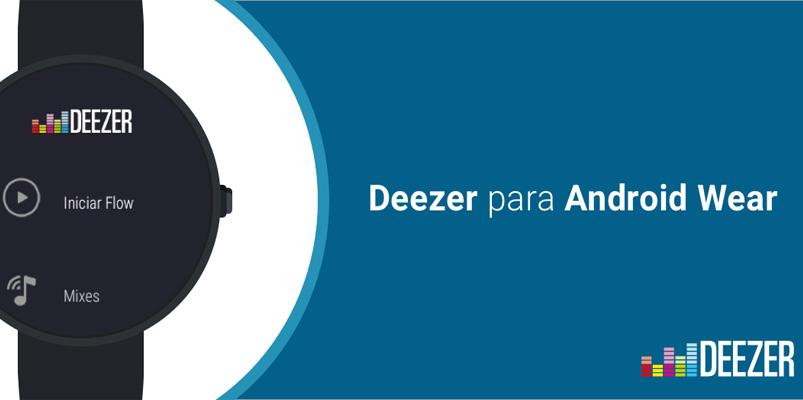 Deezer ya es compatible con Android Wear