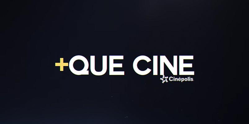 +QUE CINE de Cinépolis te llevará a los mejores espectáculos