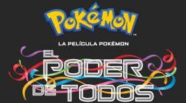 Disfruta del tráiler completo de Pokémon, El poder de todos