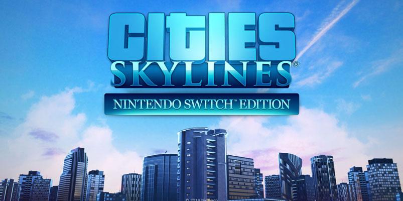 Cities: Skylines llega a Nintendo Switch para crear grandes ciudades