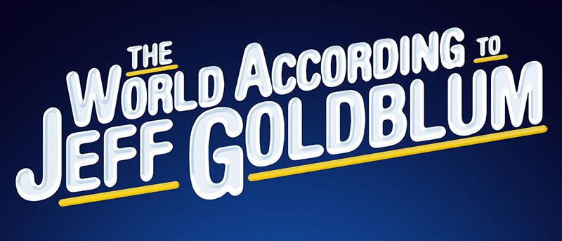 The World According To Jeff Goldblum Disney