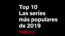 Las 10 series más populares en Netflix México durante 2019
