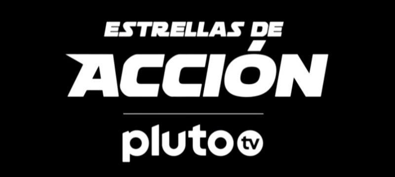 Estrellas de Accion Pluto TV