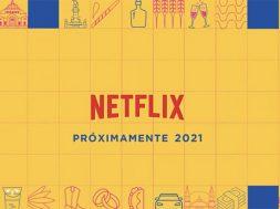 Netflix 2021 producciones mexicanas