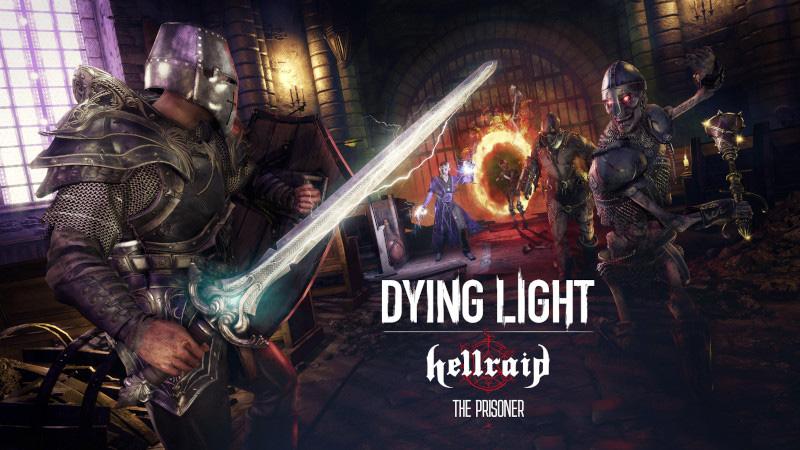 Dying Light: Hellraid estrena el nuevo modo historia: The Prisoner